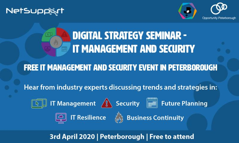 Invite to NetSupport's Digital Strategy Seminar - IT Management and Security in partnership with Opportunity Peterborough.